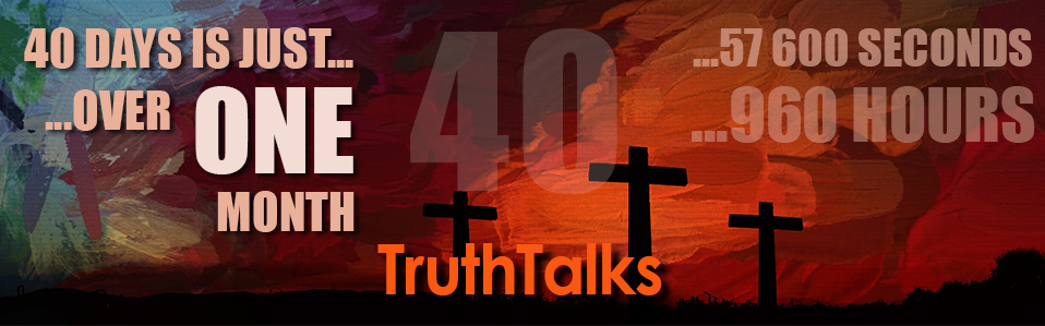 40 days truth talk top image