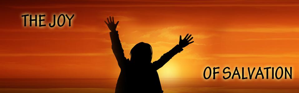 Joy of Salvation Sermon Top Image