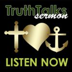 TruthTalks Sermon: We all Need Hope