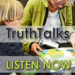 TruthTalks: The Old, Old Story