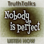 TruthTalks: Imperfect People Among Imperfect People