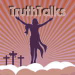 TruthTalks: What Happened After the Resurrection?